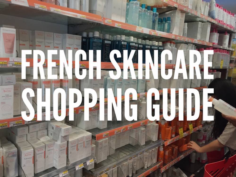 Your French skincare shopping guide.