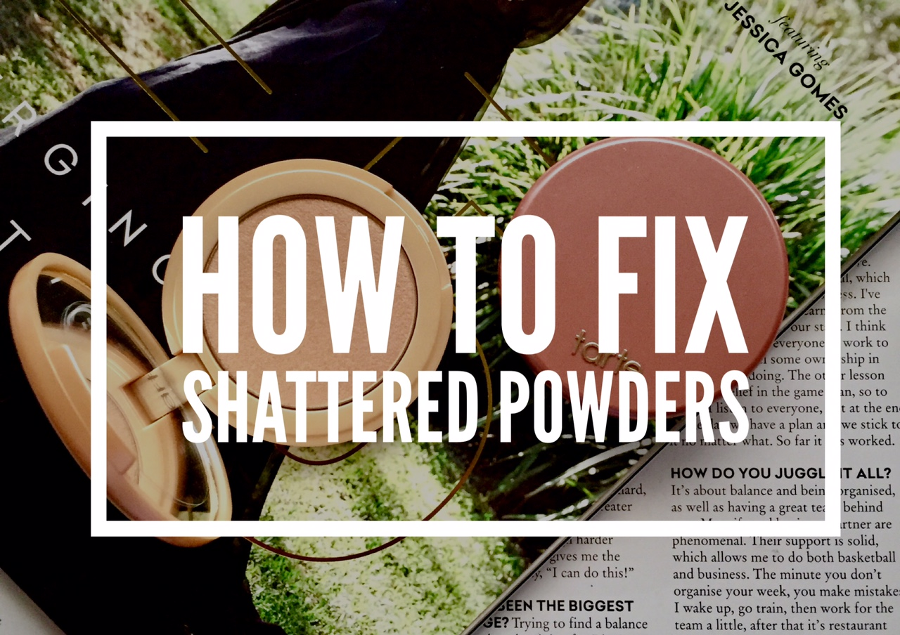 HOW TO – REPAIR SHATTERED MAKEUP