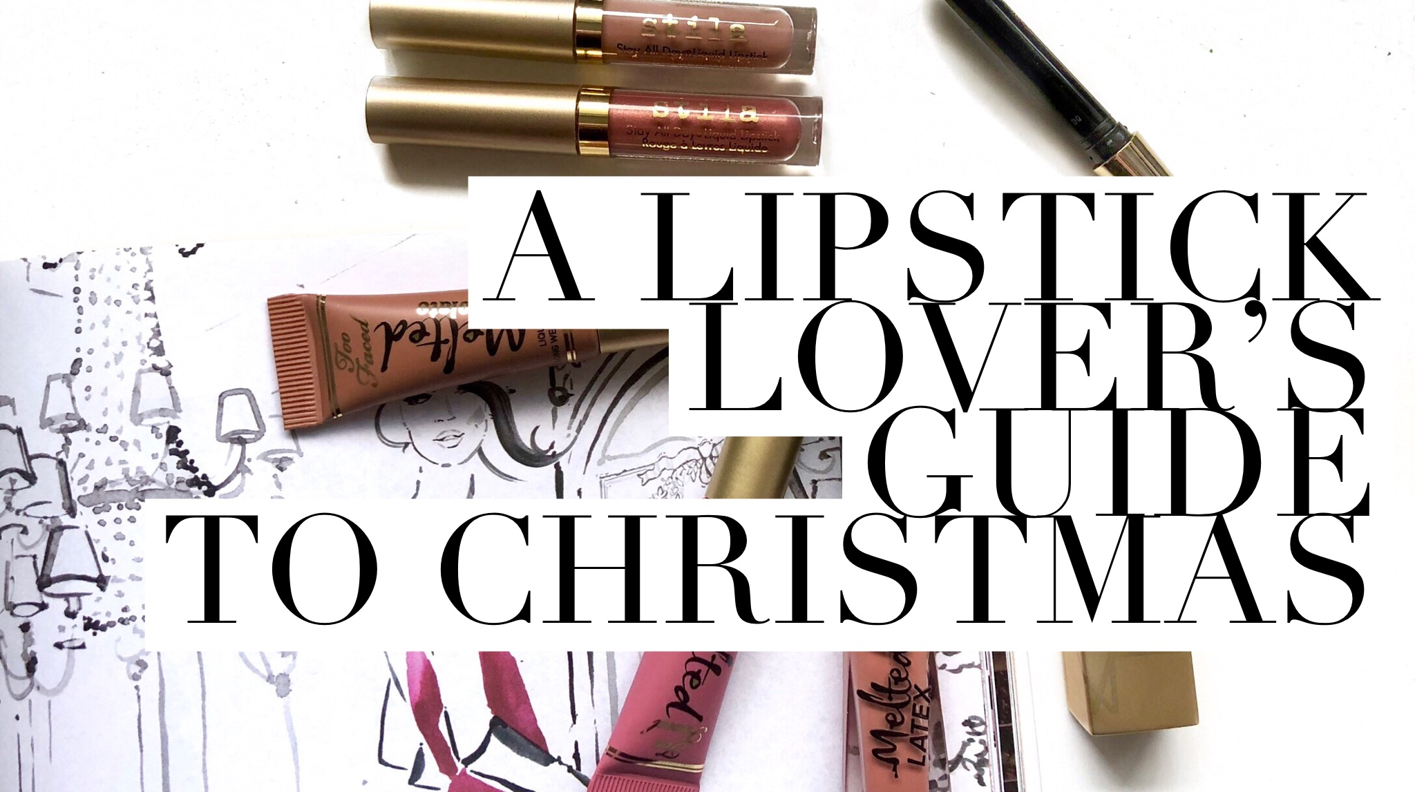 A LIPSTICK LOVER'S GUIDE TO CHRISTMAS 2017